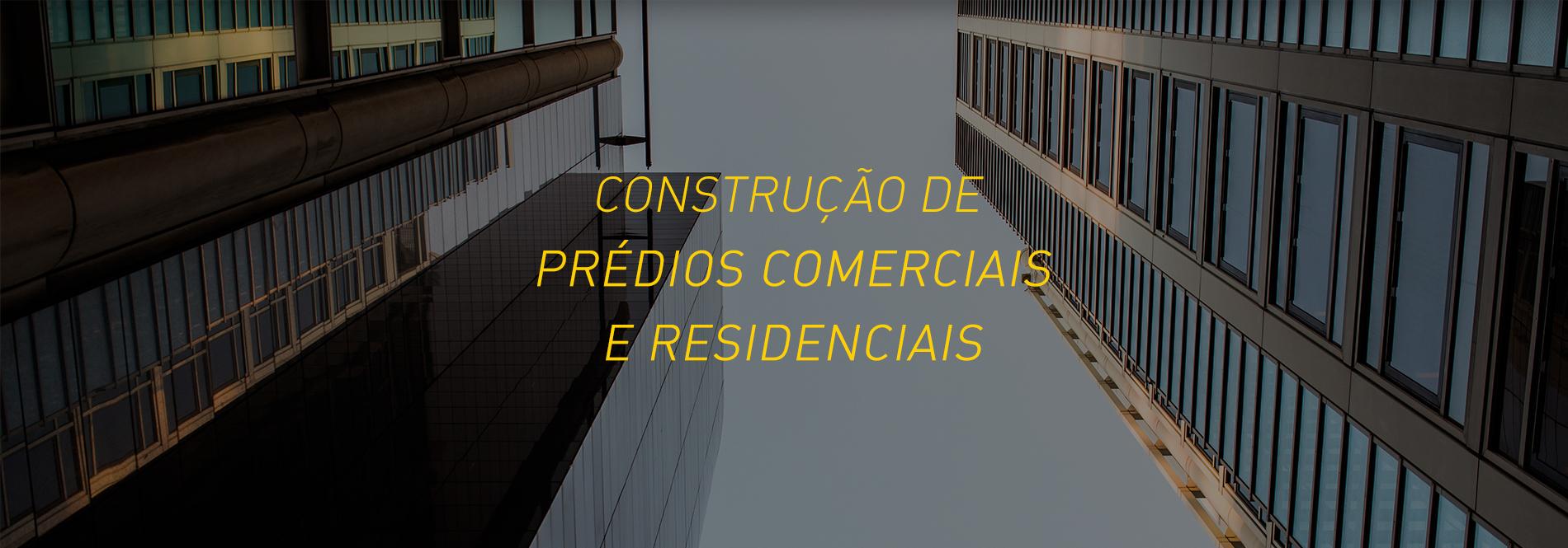 [construção de prédios comerciais e residenciais]